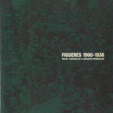 Libros de segunda mano: FIGUERES 1900-1936. IMATGE I HISTÒRIA DE LA CATALUNYA REPUBLICANA, VVAA -CATÀLEG-. Lote 121176007