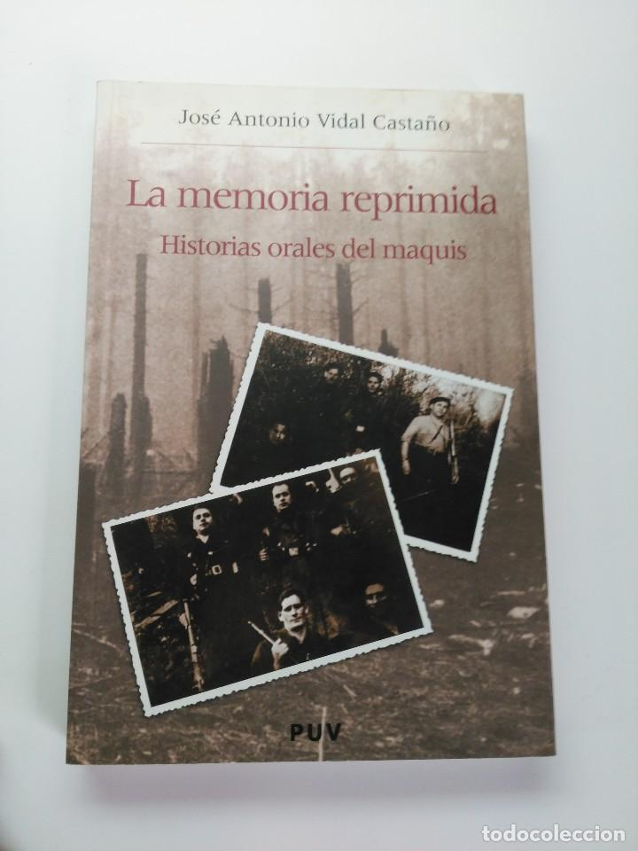 LA MEMORIA REPRIMIDA: HISTORIAS ORALES DEL MAQUIS.--VIDAL CASTAÑO, JOSE ANTONIO (Libros de Segunda Mano - Historia - Guerra Civil Española)
