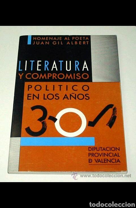 LITERATURA Y COMPROMISO POLITICO EN LOS AÑOS TREINTA - 30 HOMENAJE AL POETA JUAN GIL ALBERT (Libros de Segunda Mano - Historia - Guerra Civil Española)