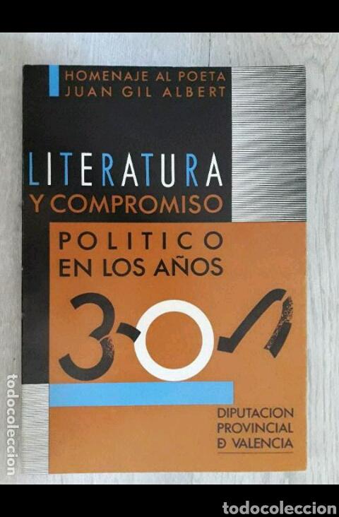 Libros de segunda mano: LITERATURA Y COMPROMISO POLITICO EN LOS AÑOS TREINTA - 30 homenaje al poeta Juan Gil Albert - Foto 2 - 121369431