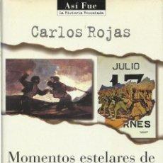 Libros de segunda mano: MOMENTOS ESTELARES DE LA GUERRA DE ESPAÑA, CARLOS ROJAS. Lote 121403775