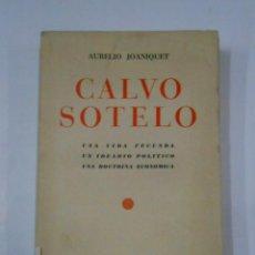 Libros de segunda mano: CALVO SOTELO. UNA VIDA FECUNDA, UN IDEARIO POLÍTICO, UNA DOCTRINA ECONÓMICA. AURELIO JOANIQUET TDKLT. Lote 121653723