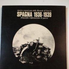 Libros de segunda mano: CATALOGO MOSTRA FOTOGRAFICA BIENNALE VENEZIA SPAGNA 1936-1938 - ED. 1976 CTV ITALIANOS GUERRA CIVIL. Lote 121673219