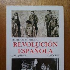 Libros de segunda mano: ESCRITOS SOBRE LA REVOLUCION ESPAÑOLA 1930 1939 LEON TROTSKY, FUNDACION FEDERICO ENGELS GUERRA CIVIL. Lote 121674455
