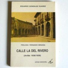 Libros de segunda mano: CALLE LA DEL RIVERO - AVILES 1936 / 1939 - EDUARDO GONZALEZ SUAREZ. Lote 121679487
