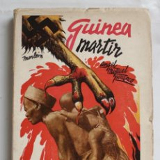 Libros de segunda mano: GUINEA MARTIR-ANGEL MIGUEL POZANCO- PORTADA ILUSTRADA POR MANUEL MONLEON 1937. Lote 121893575