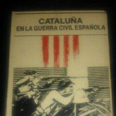 Libros de segunda mano: CATALUNYA EN LA GUERRA CIVIL ESPAÑOLA. Lote 121895743