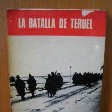 Libros de segunda mano: 1. GUERRA CIVIL ESPAÑOLA. LA BATALLA DE TERUEL 1974. Lote 121900571