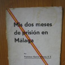 Libros de segunda mano: 1. GUERRA CIVIL ESPAÑOLA. MIS DOS MESES DE PRISION EN MÁLAGA. SEVILLA 1936. Lote 121901211