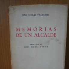 Libros de segunda mano: 1. GUERRA CIVIL ESPAÑOLA. MEMORIAS DE UN ALCALDE POR JOSE TOMAS VALVERDE 1961. Lote 121901507