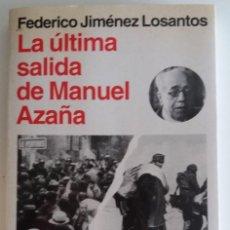 Libros de segunda mano: LA ÚLTIMA SALIDA DE MANUEL AZAÑA - FEDERICO JIMÉNEZ LOSANTOS. Lote 121907995