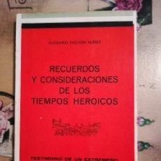 Libros de segunda mano: RECUERDOS Y CONSIDERACIONES DE LOS TIEMPOS HEROICOS. TESTIMONIO DE UN EXTREMEÑO - OLEGARIO PACHON. Lote 121918879