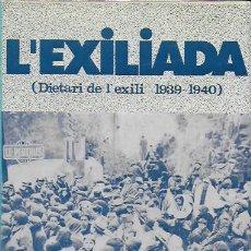 Libros de segunda mano: L' EXILIADA. DIETARI DE L' EXILI 1939-1940 / A. BLADÉ I DESUMVILA. BCN : PÒRTIC, 1976. 20X13CM. 537P. Lote 122212451