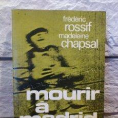 Libros de segunda mano: MOURIR A MADRID - 1963 - MARABOUT BELGICA - ROSSIF - CHAPSAL - GUERRA CIVIL - FRANCES - FRANÇAIS -. Lote 122268815