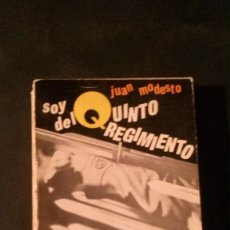 Libros de segunda mano: SOY DEL QUNTO REGIMIENTO-JUAN MODESTO-COLECCIÓN EBRO-PARIS-1969-EDITIONS DE LA LIBRAIRIE DU GLOBE. Lote 122311451