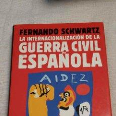Libros de segunda mano: LA INTERNACIONALIZACIÓN DE LA GUERRA CIVIL ESPAÑOLA (F. SCHWARTZ, ED. PLANETA). Lote 122313023