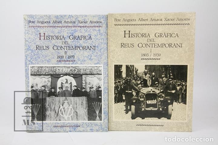 DOS TOMOS HISTÒRIA GRÁFICA DE REUS 1803-1939/1939-1979 PERE ANGUERA, ALBERT ARNAVAT-REUS, 1ª ED 1986 (Libros de Segunda Mano - Historia - Guerra Civil Española)