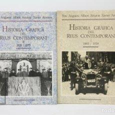 Libros de segunda mano: DOS TOMOS HISTÒRIA GRÁFICA DE REUS 1803-1939/1939-1979 PERE ANGUERA, ALBERT ARNAVAT-REUS, 1ª ED 1986. Lote 122574691