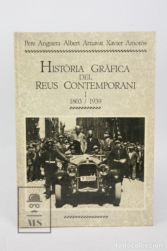 Libros de segunda mano: Dos Tomos Història Gráfica De Reus 1803-1939/1939-1979 Pere Anguera, Albert Arnavat-Reus, 1ª Ed 1986 - Foto 2 - 122574691