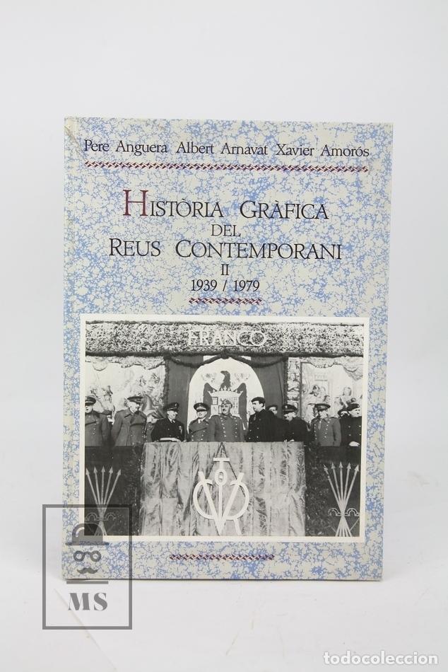 Libros de segunda mano: Dos Tomos Història Gráfica De Reus 1803-1939/1939-1979 Pere Anguera, Albert Arnavat-Reus, 1ª Ed 1986 - Foto 6 - 122574691