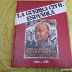 Libros de segunda mano: LA GUERRA CIVIL ESPAÑOLA LIBRO III-TOMO 6. Lote 122698991