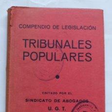 Libros de segunda mano: TRIBUNALES POPULARES- EDITADO SINDICATO DE ABOGADOS U.G.T 1937. Lote 122798759