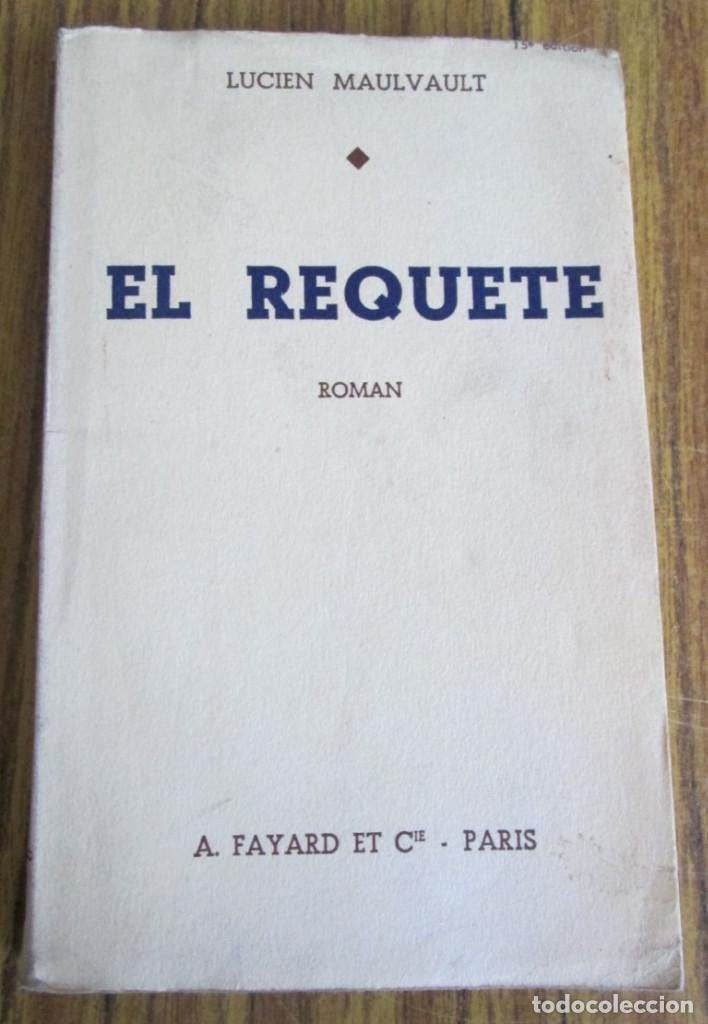 EL REQUETE (GUERRA CIVIL ESPAÑOLA) -- POR LUCIEN MAULVAULT -- PARÍS 1937 (Libros de Segunda Mano - Historia - Guerra Civil Española)