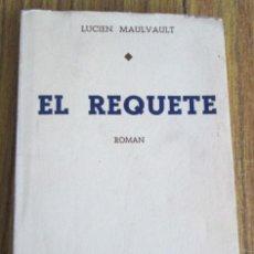Libros de segunda mano: EL REQUETE (GUERRA CIVIL ESPAÑOLA) -- POR LUCIEN MAULVAULT -- PARÍS 1937 . Lote 122929099