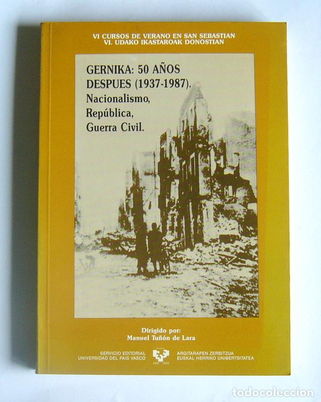 GERNIKA: 50 AÑOS DESPUES ( 1937 / 1987 ) - NACIONALISMO, REPUBLICA, GUERRA CIVIL - VARIOS AUTORES (Libros de Segunda Mano - Historia - Guerra Civil Española)