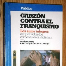 Libros de segunda mano: GARZÓN CONTRA EL FRANQUISMO POR BALTASAR GARZÓN DE DIARIO PÚBLICO EN BARCELONA 2010. Lote 124139167