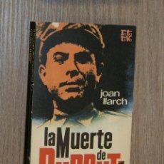 Libros de segunda mano: LA MUERTE DE DURRUTIJOAN LLARCH. Lote 124238675