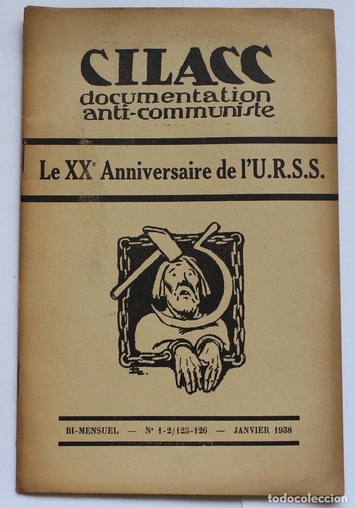 CILACC DOCUMENTATION ANTI - COMMUNISTE -LE XX ANNIVERSAIRE DE L'U.R.S.S.- JANVIER 1938 (Libros de Segunda Mano - Historia - Guerra Civil Española)