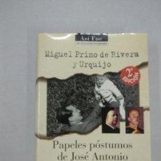 Libros de segunda mano - PAPELES PÓSTUMOS DE JOSÉ ANTONIO - MIGUEL PRIMO DE RIVERA Y. URQUIJO - 124503883
