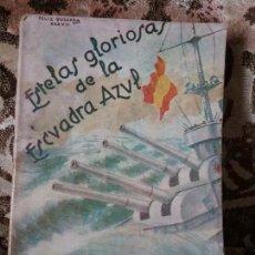 Libros de segunda mano: ESTELAS GLORIOSAS DE LA ESCUADRA AZUL. CERON, 1937. ILUSTRADA. VICTOR M DE SOLA Y CARLOS MARTEL.. Lote 125223451
