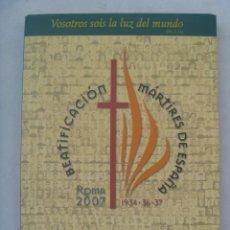Libros de segunda mano: GUERRA CIVIL - RELIGION : BEATIFICACION DE LOS MARTIRES DE ESPAÑA . ROMA 2007. CONFERENCIA EPISCOPAL. Lote 125588723