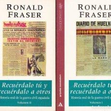 Libros de segunda mano: RECUÉRDALO TÚ Y RECUÉRDALO A OTROS, DE RONALD FRASER. ED. GRIJALBO, 1997. 2 VOLÚMENES. . Lote 125900367
