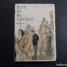 Libros de segunda mano: ESTE ES EL CORTEJO. HEROES Y MARTIRES DE LA CRUZADA ESPAÑOLA. DE CASTRO ALBARRAN. SALAMANCA 1938. Lote 125986507