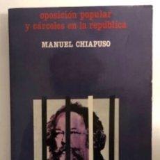 Libros de segunda mano: OPOSICIÓN POPULAR Y CÁRCELES EN LA REPÚBLICA, MANUEL CHIAPUSO. ED. HORDAGO,1980. 346 PÁGINAS. MUY. Lote 126032519