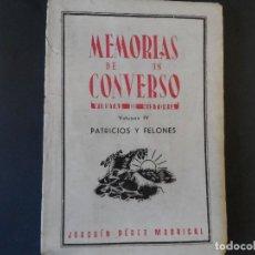 Libros de segunda mano: MEMORIAS DE UN CONVERSO. VIRUTAS DE HISTORIA. VOLUMEN IV. LOS GUERREROS Y LOS CAUTIVOS. AÑO 1949. Lote 126157127