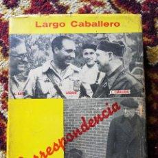 Libros de segunda mano: CORRESPONDENCIA SECRETA- FRANCISCO LARGO CABALLERO, EDITORIAL NOS, 1961.. Lote 126300955