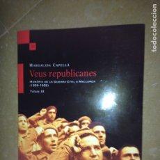 Libros de segunda mano: VEUS REPUBLICANES. MEMÒRIA DE LA GUERRA CIVIL A MALLORCA (1936 - 1939) VOLUM III (MARGALIDA CAPELLÀ). Lote 126495640