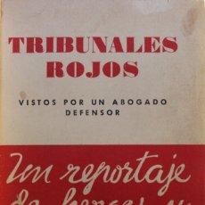 Libros de segunda mano: TRIBUNALES ROJOS. (VISTOS POR UN ABOGADO DEFENSOR.) - AVILÉS, GABRIEL. BARCELONA, 1939.. Lote 123159598