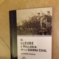 Libros de segunda mano: EL LLEURE A MALLORCA EN LA GUERRA CIVIL (ANTONI NADAL). Lote 126598598