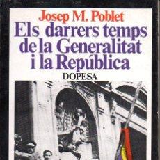 Libros de segunda mano: POBLET : ELS DARRERS TEMPS DE LA GENERALITAT I LA REPÚBLICA (DOPESA, 1978) EN CATALÁN. Lote 126797499