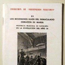 Libros de segunda mano: LOS MISIONEROS HIJOS DEL INMACULADO CORAZON DE MARIA. PROVINCIA RELIGIOSA DE CATALUÑA EN LA REVOLUCI. Lote 126925362