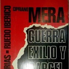 Libros de segunda mano: CIPRIANO MERA. GUERRA, EXILIO Y CÁRCEL DE UN ANARCOSINDICALISTA. PARIS, 1976. Lote 127588003