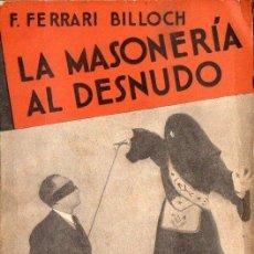 Libros de segunda mano: FERRARI BILLOCH : LA MASONERÍA AL DESNUDO (EDICIONES ESPAÑOLAS, 1939). Lote 185892651