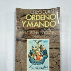 Libros de segunda mano: ORDENO Y MANDO. LAS LEYES EN LA ZONA NACIONAL. L. RIBO DURÁN. BRUGUERA. TDK347. Lote 127830183