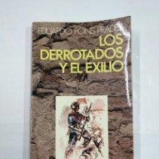 Libros de segunda mano: LOS DERROTADOS Y EL EXILIO. - PONS PRADES, EDUARDO. TDK347. Lote 127865283