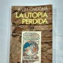 Libros de segunda mano: LA UTOPÍA PERDIDA. - TRAYECTORIA DE LA PEDAGOGIA LIBERTARIA EN ESPAÑA. A Y F.L. CARDONA. TDK347. Lote 127868675